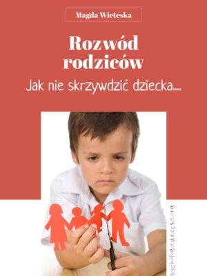 Rozwód rodziców. Jak nie skrzywdzić dziecka
